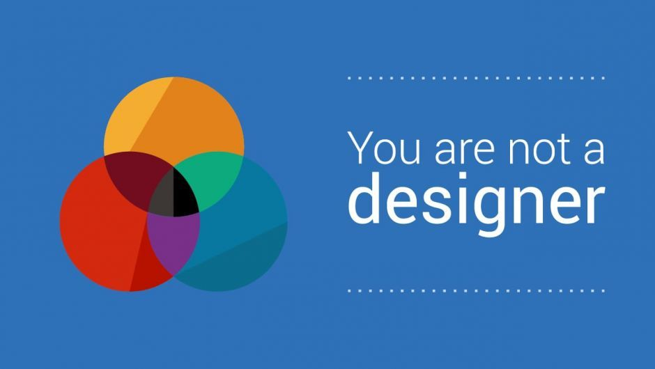You are not a designer