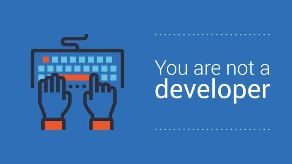 You are not a developer